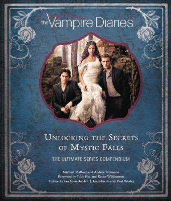 «Дневники вампира: раскрытие секретов Мистик Фоллс»